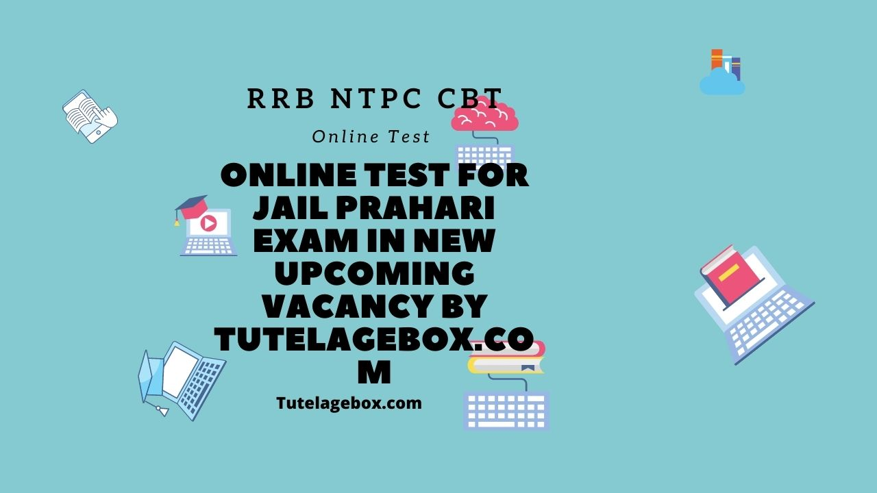Online Test for jail prahari exam in new upcoming vacancy by tutelagebox.com